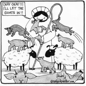 """Jesus Reconsiders Goats"" by the great David Hayward, aka Naked Pastor"